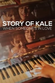Story of Kale: When Someone's in Love (2020)